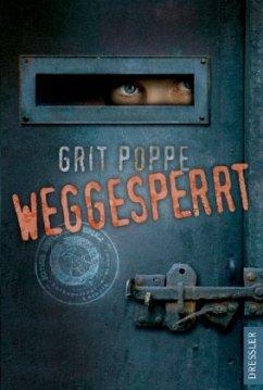 Weggesperrt - Poppe, Grit
