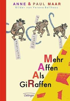 Mehr Affen als Giraffen. Geschichten, Rätsel und Bilder - Maar, Anne; Maar, Paul
