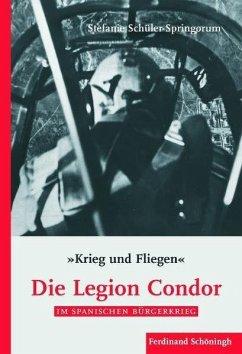 Die Legion Condor im Spanischen Bürgerkrieg - Schüler-Springorum, Stefanie
