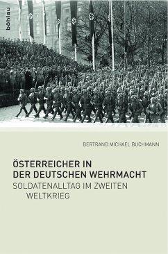 Österreicher in der Deutschen Wehrmacht - Buchmann, Bertrand M.
