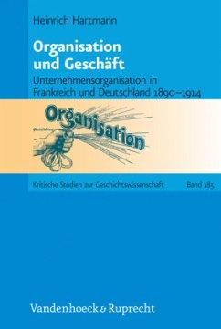 Organisation und Geschäft - Hartmann, Heinrich