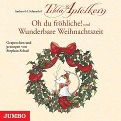 Tilda Apfelkern - Oh du fröhliche! und Wunderbare Weihnachtszeit (Audio-CD)