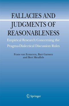 Fallacies and Judgments of Reasonableness: Empirical Research Concerning the Pragma-Dialectical Discussion Rules - Eemeren, Frans H. van; Garssen, Bart; Meuffels, Bert