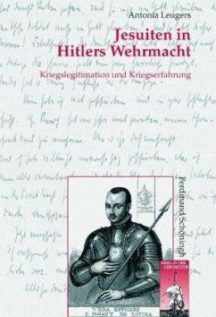 Jesuiten in Hitlers Wehrmacht - Leugers, Antonia