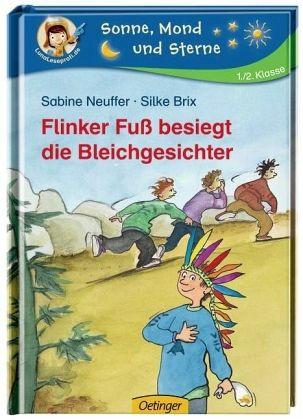 Flinker Fuß besiegt die Bleichgesichter - Neuffer, Sabine