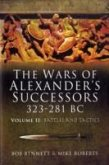 The Wars of Alexander's Successors 323-281 BC