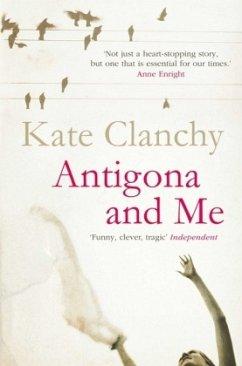 Antigona and Me - Clanchy, Kate