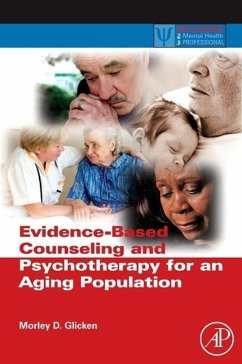 Evidence-Based Counseling and Psychotherapy for an Aging Population - Glicken, Morley D.