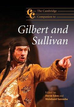 The Cambridge Companion to Gilbert and Sullivan - Eden, David