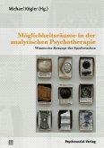 Möglichkeitsräume in der analytischen Psychotherapie