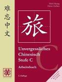Unvergessliches Chinesisch, Stufe C. Arbeitsbuch