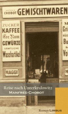 Reise nach Unterkralowitz - Chobot, Manfred