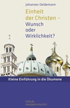 Einheit der Christen - Wunsch oder Wirklichkeit?