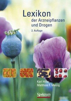 Lexikon der Arzneipflanzen und Drogen - Hiller, Karl; Melzig, Matthias F.