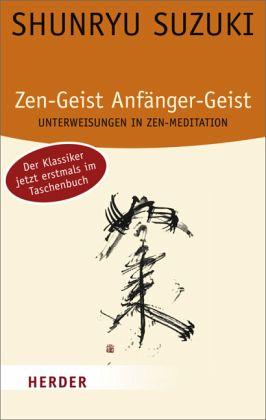 Zen-Geist, Anfänger-Geist - Suzuki, Shunryu