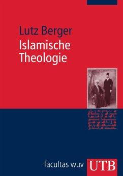 Islamische Theologie - Berger, Lutz