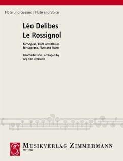 Le Rossignol (Die Nachtigall), Sopran, Flöte und Klavier. Partitur und Stimmen - Delibes, Léo