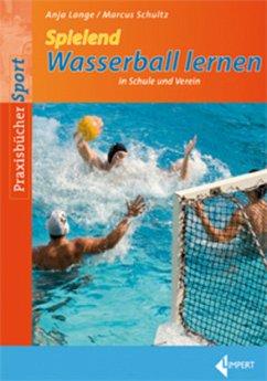 Spielend Wasserball lernen in Schule und Verein