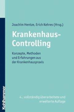 Krankenhaus-Controlling - Hentze, Joachim / Huch, Burkhard / Kehres, Erich (Hrsg.)
