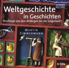 Weltgeschichte in Geschichten, 6 Audio-CDs - Bayer, Ingeborg; Ries, Renate; Schröder, Rainer M.