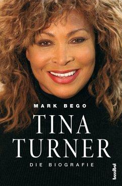 Tina Turner - Die Biografie - Bego, Mark