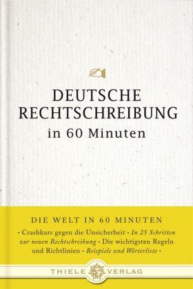Deutsche Rechtschreibung in 60 Minuten - Stang, Christian