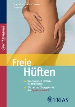 Freie Hüften - Larsen, Christian;Miescher, Bea