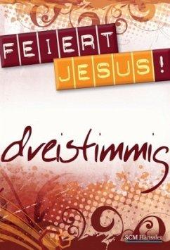 Feiert Jesus!, dreistimmig