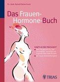 Das Frauen-Hormone-Buch - Wie Östrogene & Co. Ihre Gesundheit und Sexualität beeinflussen