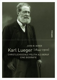 Karl Lueger (1844-1910) - Boyer, John W.