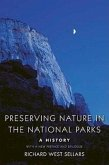 Preserving Nature in the National Parks: A History