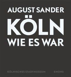 Köln wie es war - Sander, August