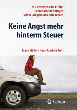 Keine Angst mehr hinterm Steuer - Müller, Frank; Ruhr, Hans-Joachim