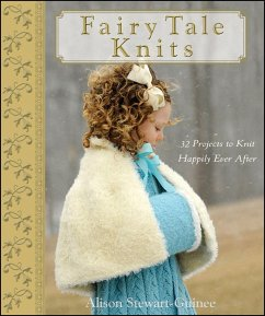 Fairy Tale Knits: 32 Projects to Knit Happily E...