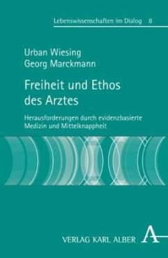 Freiheit und Ethos des Arztes - Wiesing, Urban; Marckmann, Georg
