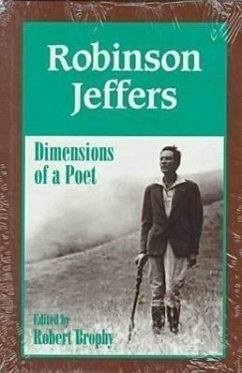 Robinson Jeffers: The Dimensions of a Poet - Brophy, Robert J.