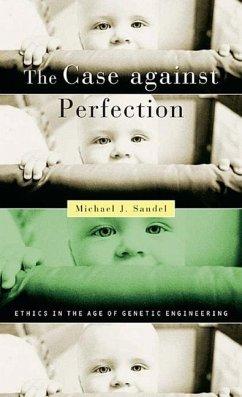 The Case against Perfection - Sandel, Michael J.