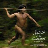 Spirit of the Huaorani: An Amazon People of Ecuador's Yasuni Region