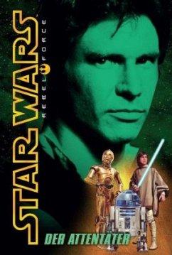 Der Attentäter / Star Wars - Rebel Force Bd.3