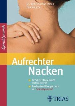 Aufrechter Nacken - Larsen, Christian;Miescher, Bea