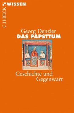 Das Papsttum - Denzler, Georg