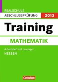 Training Mathematik / Realschule Abschlussprüfung 2013, Hessen