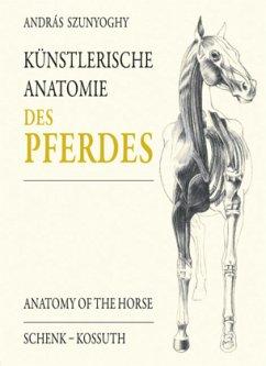 Künstlerische Anatomie des Pferdes - Szunyoghy, András