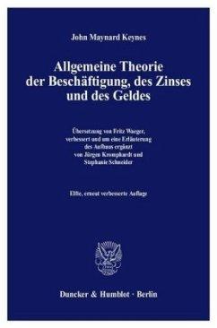 Allgemeine Theorie der Beschäftigung, des Zinse...