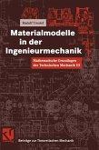 Mathematische Grundlagen der Technischen Mechanik III Materialmodelle in der Ingenieurmechanik