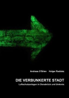 Die verbunkerte Stadt - O'Brien, Andreas; Raddatz, Holger