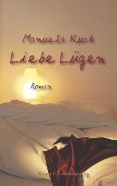 Liebe Lügen - Kuck, Manuela