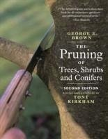 The Pruning of Trees, Shrubs and Conifers - Brown, George E.