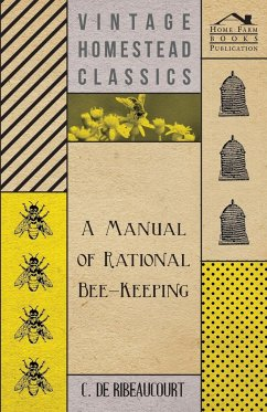 A Manual Of Rational Bee-Keeping - Ribeaucourt, C. De