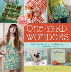 One-Yard Wonders: 101 Sewing Projects; Look How Much You Can Make with Just One Yard of Fabric! [With Pattern(s)]